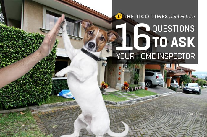 16 Questions To Ask Your Home Inspector In Costa Rica The Tico